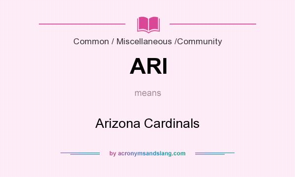 What does ARI mean? It stands for Arizona Cardinals
