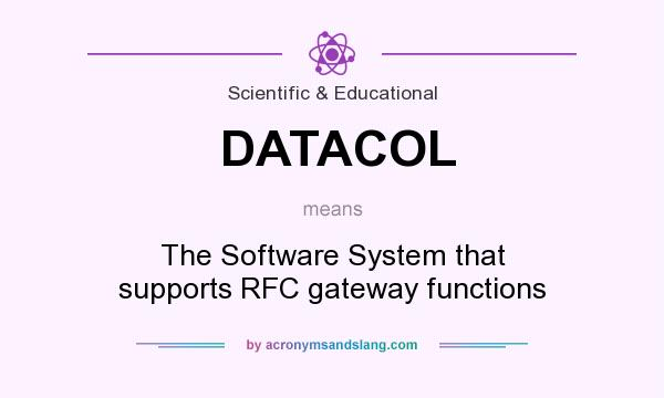 What does DATACOL mean? It stands for The Software System that supports RFC gateway functions