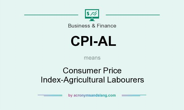 What does CPI-AL mean? It stands for Consumer Price Index-Agricultural Labourers