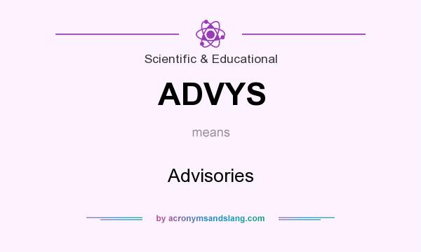What does ADVYS mean? It stands for Advisories