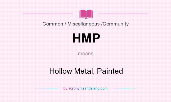 What does HMP mean? It stands for Hollow Metal, Painted