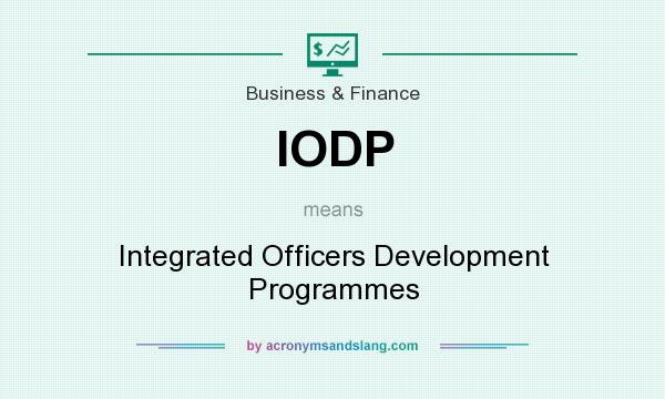 What does IODP mean? It stands for Integrated Officers Development Programmes