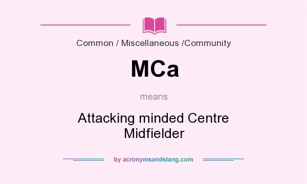What does MCa mean? It stands for Attacking minded Centre Midfielder