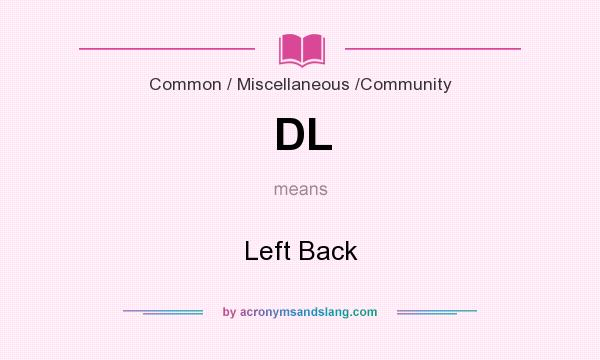 What does DL mean? It stands for Left Back