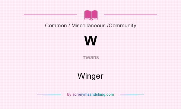 What does W mean? It stands for Winger
