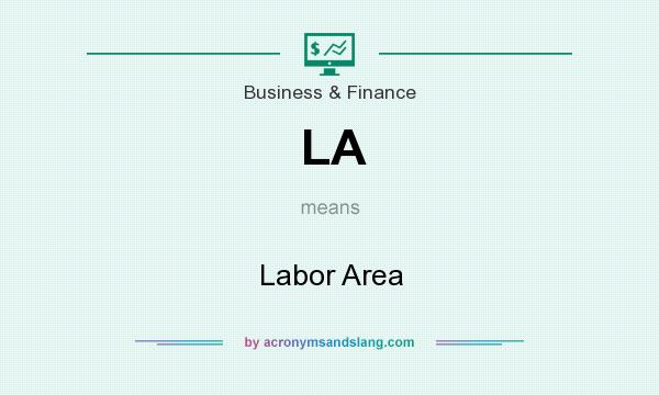 What does LA mean? It stands for Labor Area