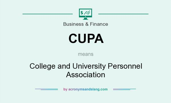 What does CUPA mean? It stands for College and University Personnel Association