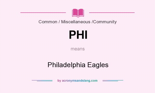 What does PHI mean? It stands for Philadelphia Eagles