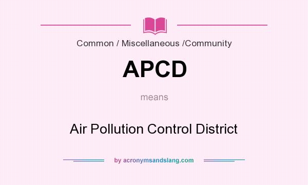 What does APCD mean? It stands for Air Pollution Control District