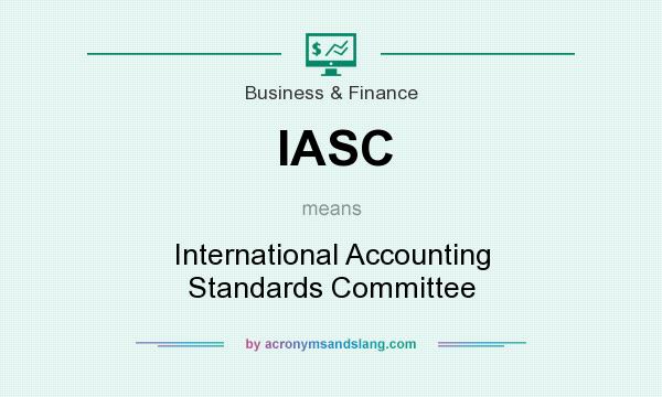 What does IASC mean? It stands for International Accounting Standards Committee