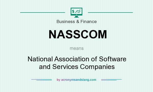 What does NASSCOM mean? It stands for National Association of Software and Services Companies