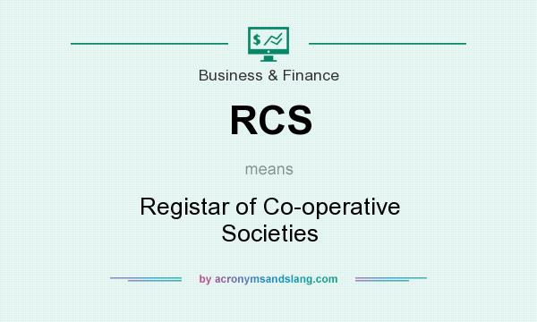 What does RCS mean? It stands for Registar of Co-operative Societies