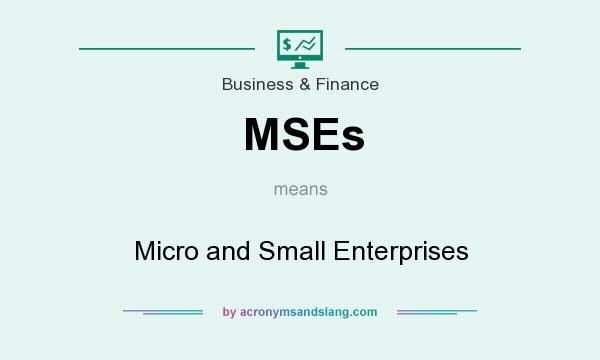 What does MSEs mean? It stands for Micro and Small Enterprises