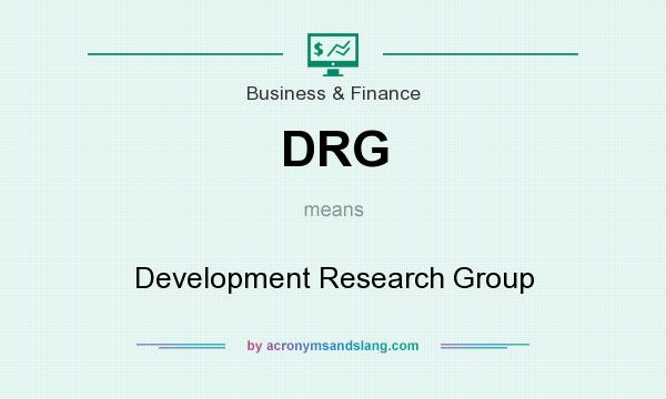What does DRG mean? It stands for Development Research Group