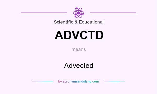 What does ADVCTD mean? It stands for Advected