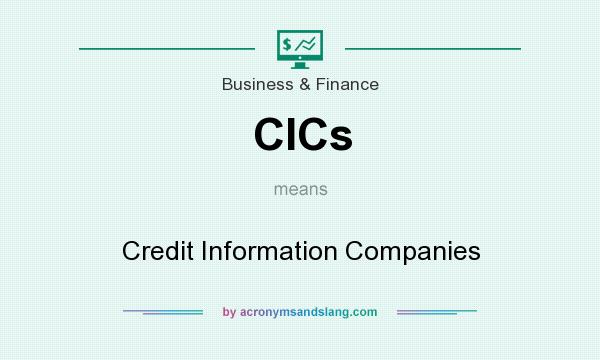 What does CICs mean? It stands for Credit Information Companies