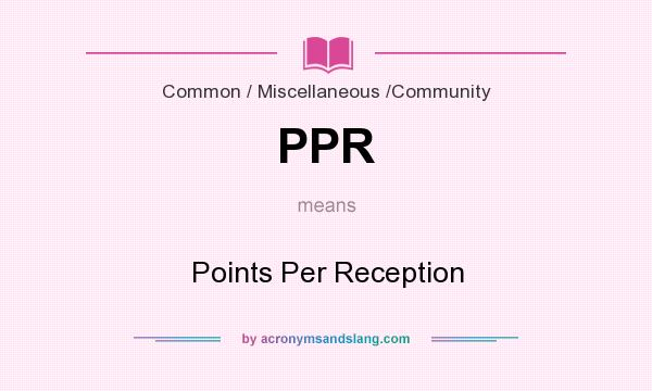 What does PPR mean? It stands for Points Per Reception
