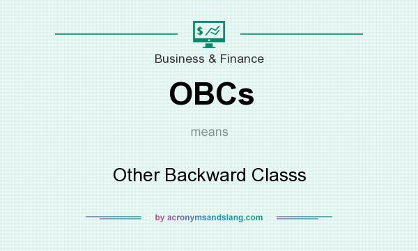 What does OBCs mean? It stands for Other Backward Classs