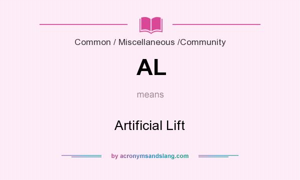 What does AL mean? It stands for Artificial Lift