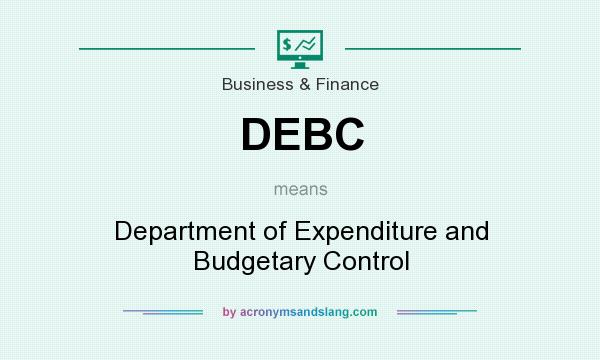 What does DEBC mean? It stands for Department of Expenditure and Budgetary Control