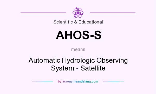 What does AHOS-S mean? It stands for Automatic Hydrologic Observing System - Satellite
