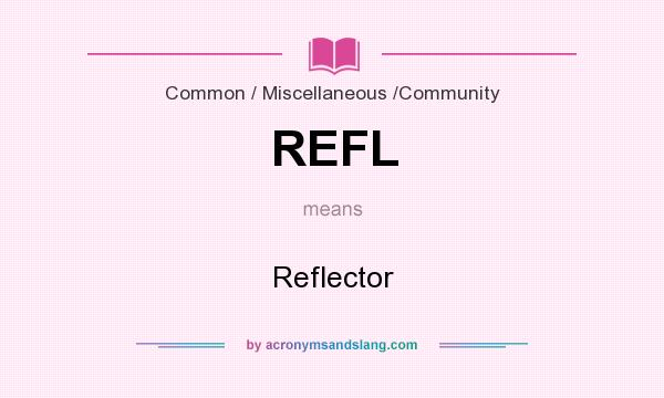 What does REFL mean? It stands for Reflector