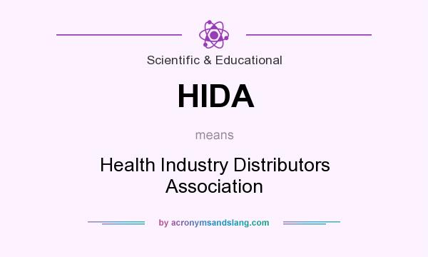What does HIDA mean? It stands for Health Industry Distributors Association