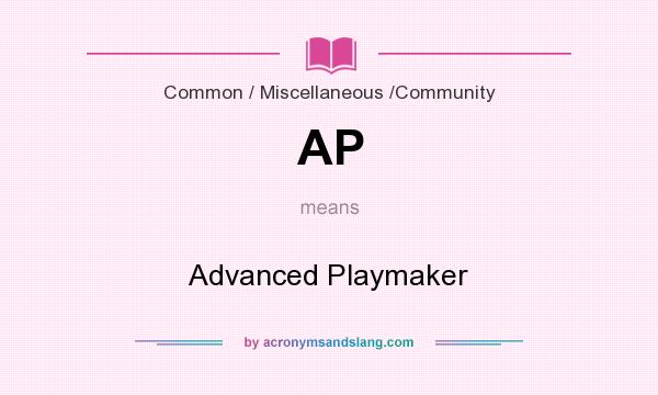 What does AP mean? It stands for Advanced Playmaker