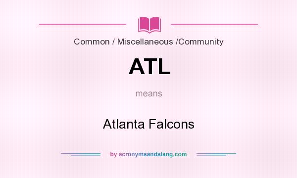 What does ATL mean? It stands for Atlanta Falcons