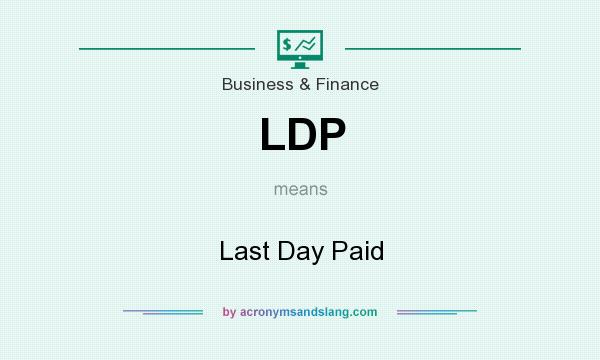 What does LDP mean? It stands for Last Day Paid