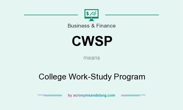 What does CWSP mean? It stands for College Work-Study Program
