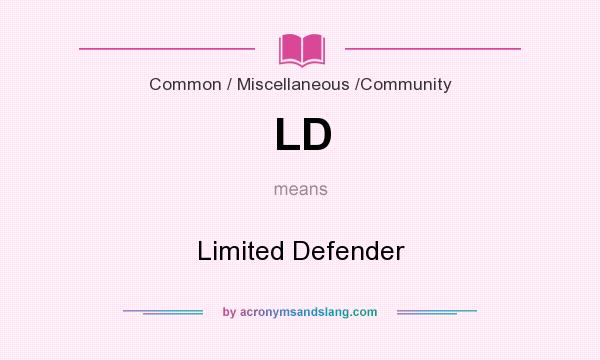 What does LD mean? It stands for Limited Defender
