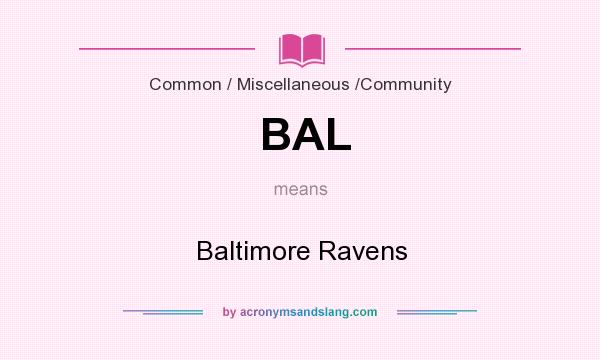 What does BAL mean? It stands for Baltimore Ravens