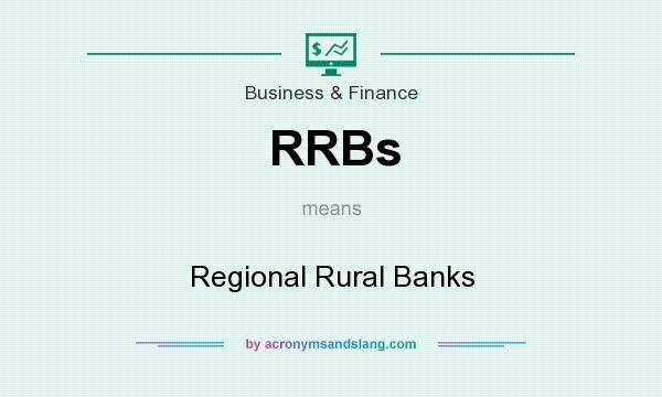 What does RRBs mean? It stands for Regional Rural Banks