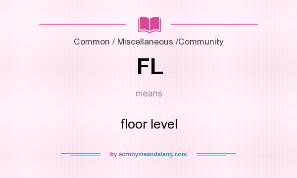 What does FL mean? It stands for floor level