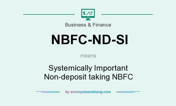 What does NBFC-ND-SI mean? It stands for Systemically Important Non-deposit taking NBFC