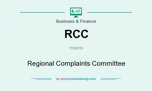 What does RCC mean? It stands for Regional Complaints Committee