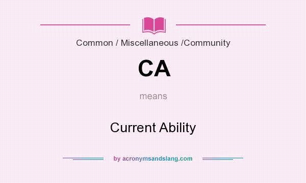 What does CA mean? It stands for Current Ability