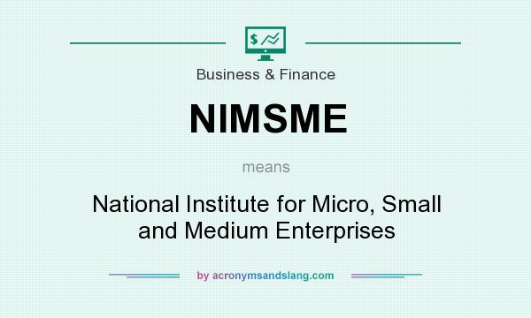 What does NIMSME mean? It stands for National Institute for Micro, Small and Medium Enterprises