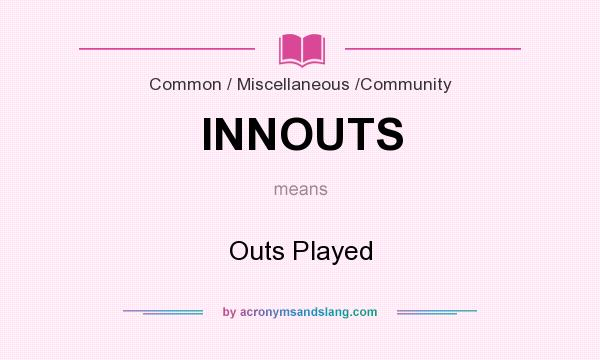 What does INNOUTS mean? It stands for Outs Played