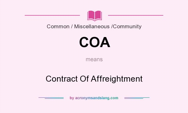 What does COA mean? It stands for Contract Of Affreightment