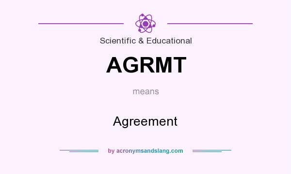 What does AGRMT mean? It stands for Agreement