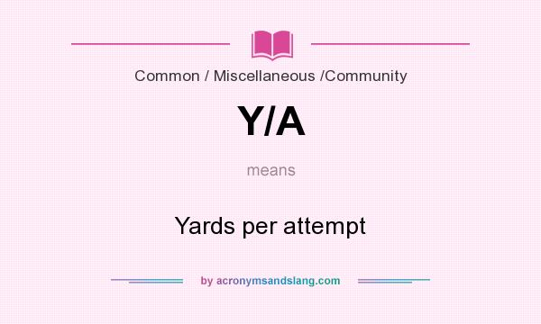 What does Y/A mean? It stands for Yards per attempt
