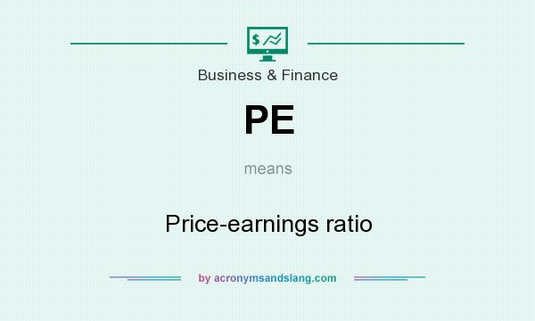 What does PE mean? It stands for Price-earnings ratio
