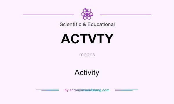 What does ACTVTY mean? It stands for Activity