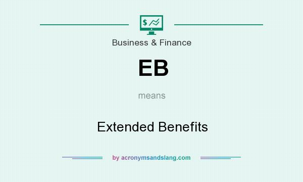 What does EB mean? It stands for Extended Benefits