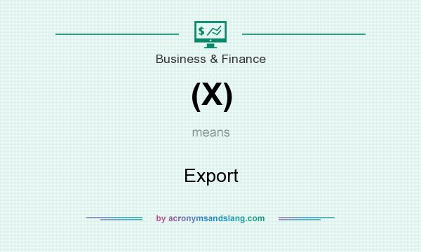 What does (X) mean? It stands for Export