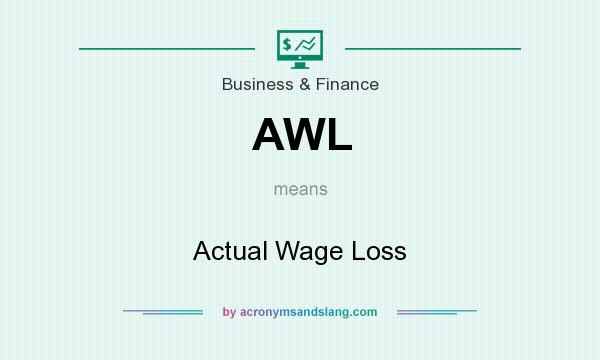 What does AWL mean? It stands for Actual Wage Loss