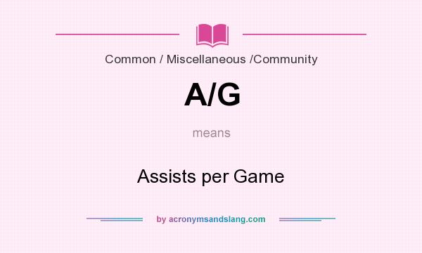 What does A/G mean? It stands for Assists per Game