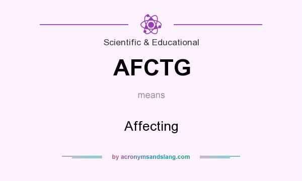 What does AFCTG mean? It stands for Affecting